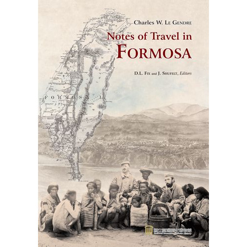 C.W. Le Gendre's Notes of Travel in Formosa   李仙得的台灣紀行