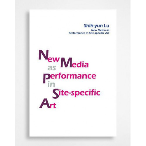 New Media as Performance in Site-specific Art
