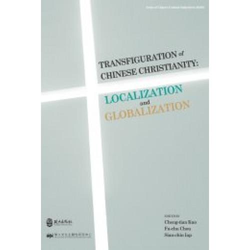 Transfiguration of Chinese Christianity: Localization and Globalization