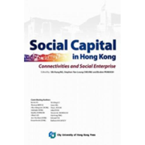 Social capital in Hong Kong : connectivities and social enterprise