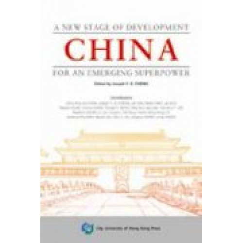 China -A New Stage of Development for an Emerging Superpower