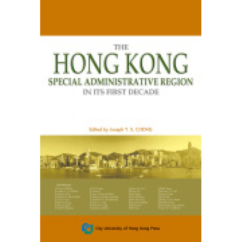 The Hong Kong Special Administrative Region in Its First Decade