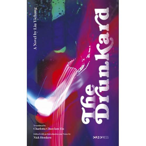 The Drunkard:A Novel by Liu Yichang