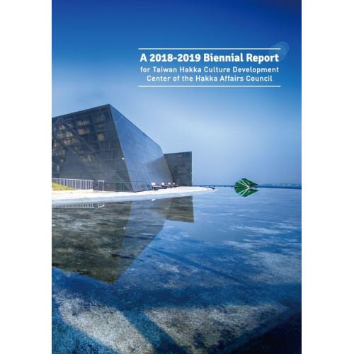 A 2018-2019 biennial report for Taiwan Hakka Culture Development Center of the Hakka Affairs Council