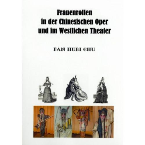 Frauenrollen in der Chinesischen Oper und im Westlichen Theater(德文本)