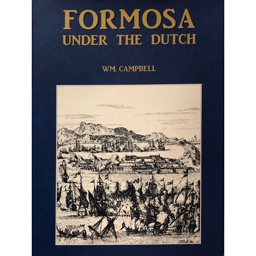 Formosa Under the Dutch: Described from contemporary records   荷蘭統治下的福爾摩沙