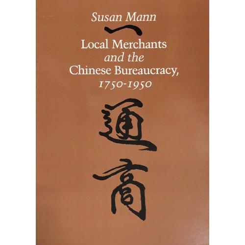 Local Merchants and the Chinese Bureaucracy, 1750-1950    1750-1950年的地方商人和中國官僚