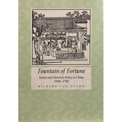 Fountain of Fortune, Money and Monetary Policy in China, 1000-1700.  1000-1700年的財富潮,金錢和貨幣政策