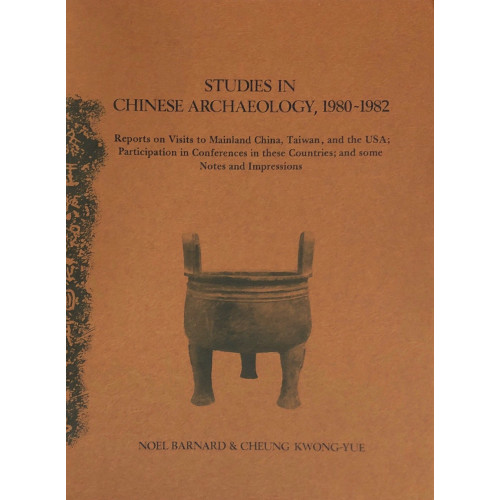 Studies in Chinese Archaeology , 1980-1982