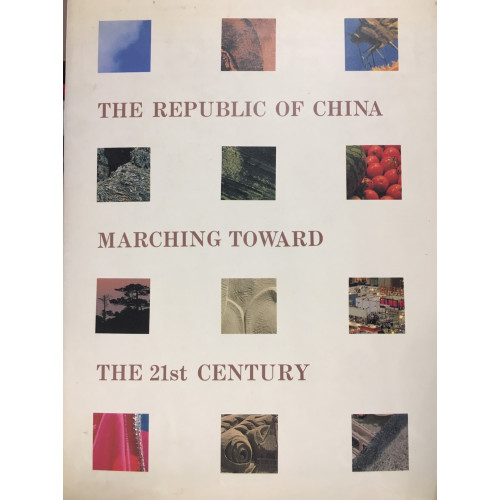 The Republic of China marching toward the 21st century