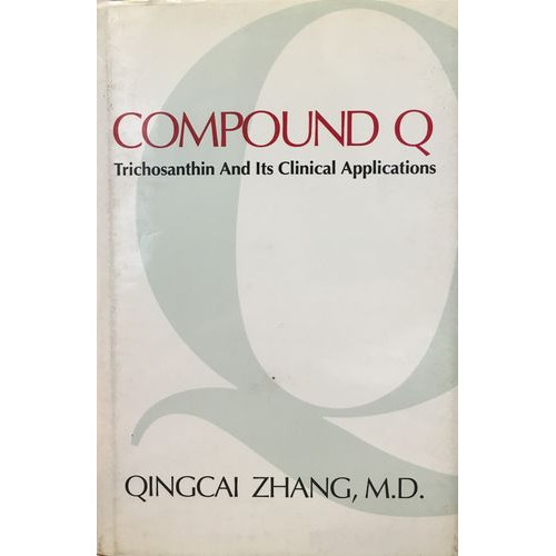 Compound Q : Trichosanthin and Its Clinical Applications