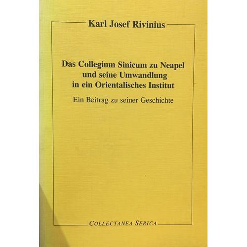 Karl J. Rivinius Das Collegium Sinicum zu Neapel und seine Umwandlung