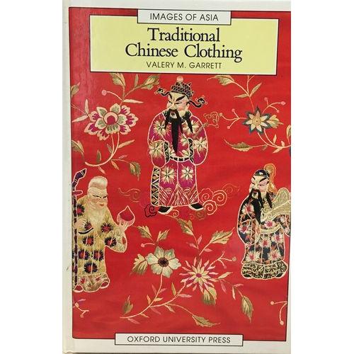 Traditional Chinese Clothing: in Hong Kong and South China, 1840-1980