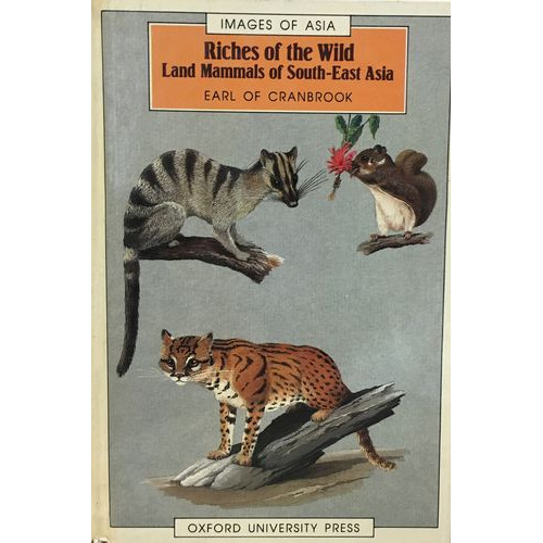 Riches of the Wild: Land Mammals of South-East Asia