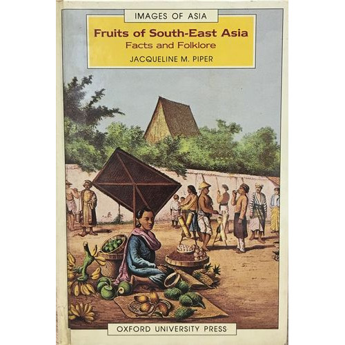 Fruits of South-east Asia : facts and folklore