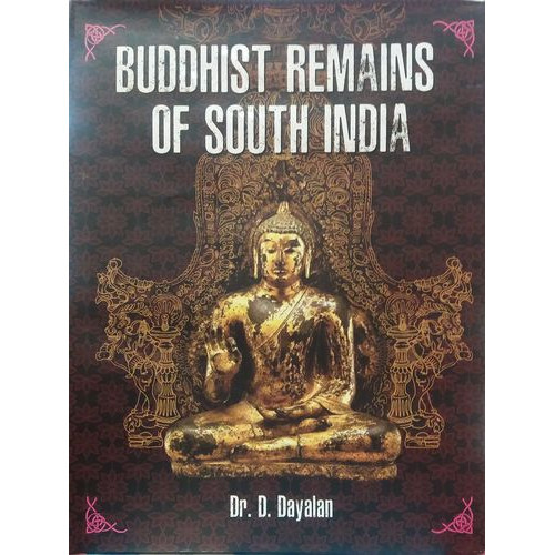 BUDDHIST REMAINS OF SOUTH INDIA
