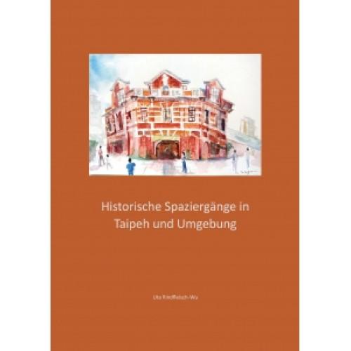 Historische Spaziergaenge in Taipeh und Umgebung