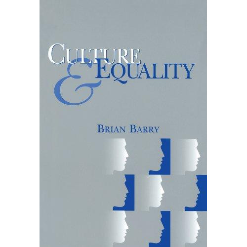 Culture and Equality : An Egalitarian Critique of Multiculturalism