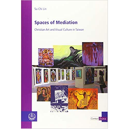 Spaces of Mediation: Christian Art and Visual Culture in Taiwan