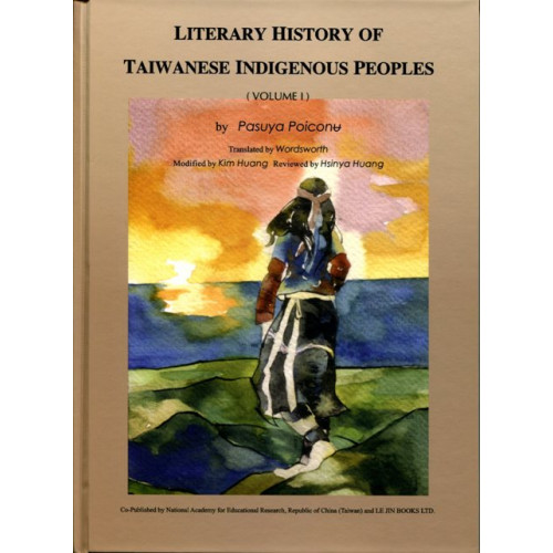 Literary History of Taiwanese Indigenous Peoples (Volume I)