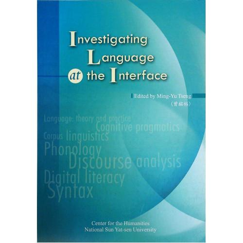 Investigating Language at the Interface