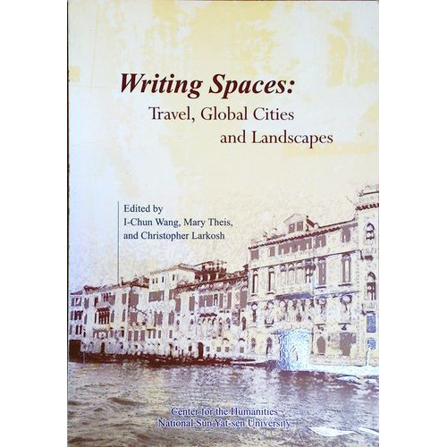 Writing Spaces:Travel,Global Cities and Landscapes