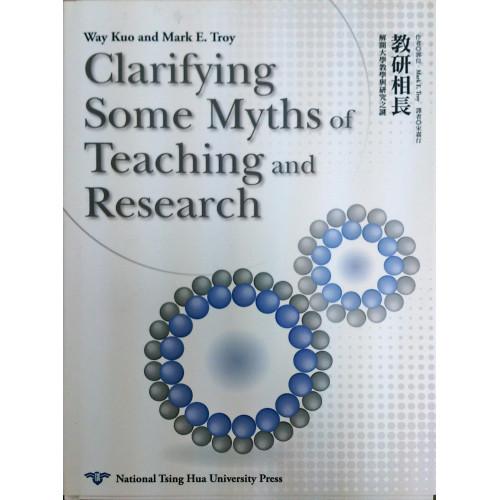 Clarifying Some Myths of Teaching and Research教研相長:解開大學教學與研究之謎(中、英文版)
