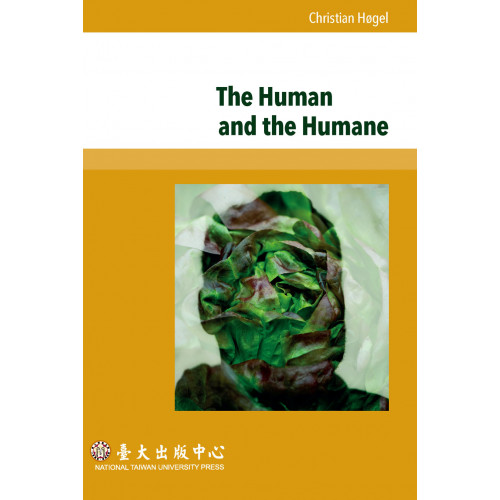 The Human and the Humane: Humanity as Argument from Cicero to Erasmus