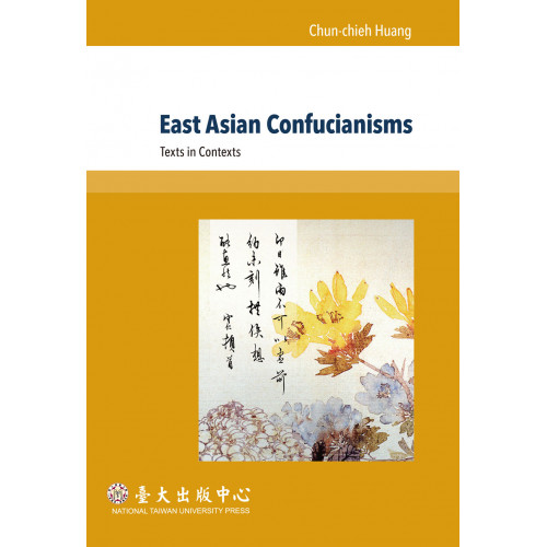 East Asian Confucianisms: Texts in Contexts