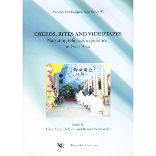 Creeds, Rites, and Videotapes: Narrating religious experience in East Asia