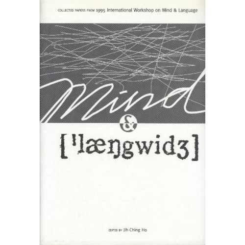 Mind and Language: Collected Papers from 1995 International Workshop on Mind & Language (精)