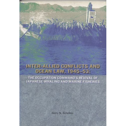 Inter-Allied conflicts and ocean law, 1945-53 (精)