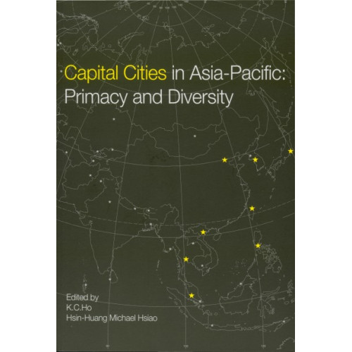 Capital Cities in Asia-Pacific: Primacy and Diversity (精)