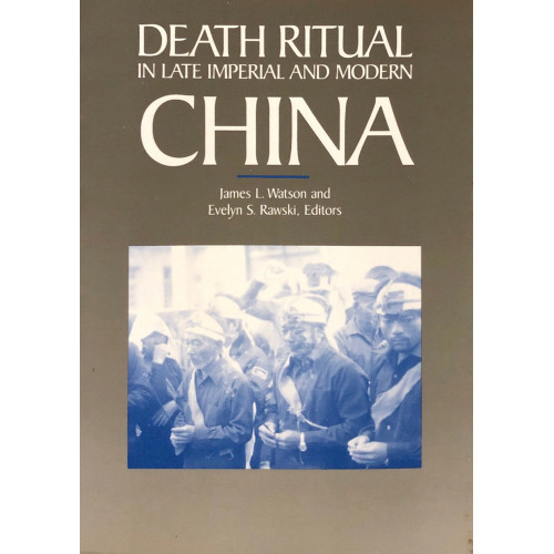Death Ritual in Late Imperial and Modern China   近代帝國和現代中國的喪禮