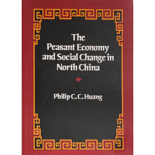 The Peasant Economy and Social Change in North China    中國北部農民的經濟和社會變遷