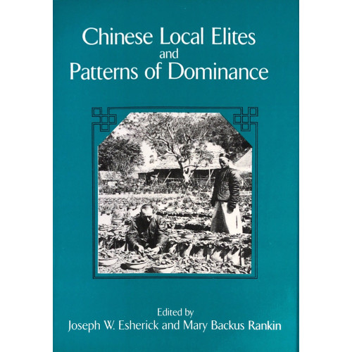 Chinese Local Elites & Patterns of Dominance  中國地方精英與統治方法