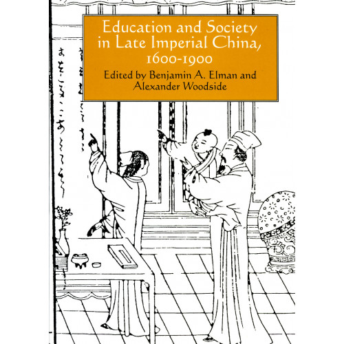 Education and Society in Late Imperial China  晚清中國的教育和社會