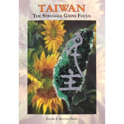 Taiwan, The Struggle Gains Focus