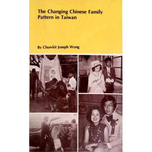 The Changing Chinese Family Pattern in Taiwan  台灣中國家庭的變遷
