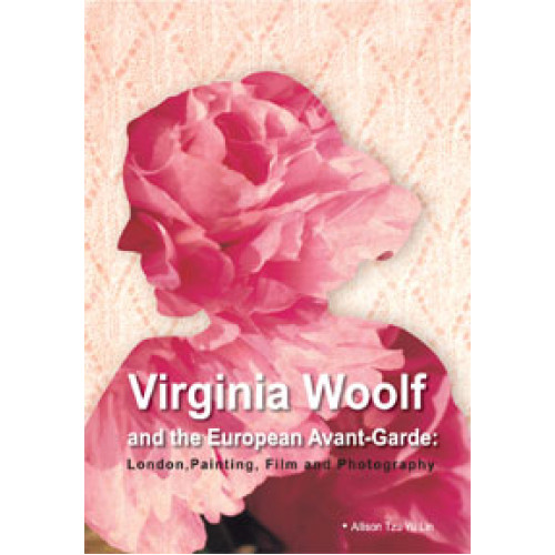 Virginia Woolf and the European Avant-Garde:London, Painting, Film and Photography