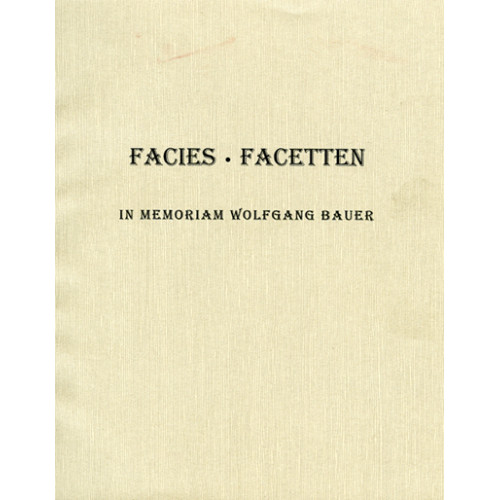 Facies.Facetten, In Memoriam Wolfgang Bauer    悼念包吾剛教授