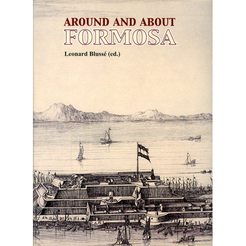 Around and About Formosa: Essays in Honor of Professor Ts'ao Yung-ho   環繞與相關福爾摩沙:曹永和論文集