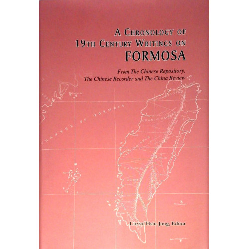 A Chronology of 19 Century Writings on Formosa   19世紀福爾摩沙相關論集