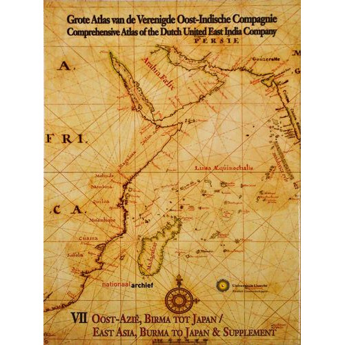 Grote Atlas van de Verenigde Oost-Indische Compagnie Comprehensive Atlas of the Dutch United East India Company VI : Voor-Indie,Perzie,Arabisch Schiereiland / India,Persia,Arabian Peninsula