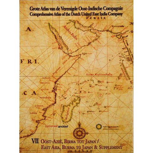 Grote Atlas van de Verenigde Oost-Indische Compagnie Comprehensive Atlas of the Dutch United East India Company VI : Voor-Indie,Perzie,Arabisch Schiereiland / India,Persia,Arabian Peninsula