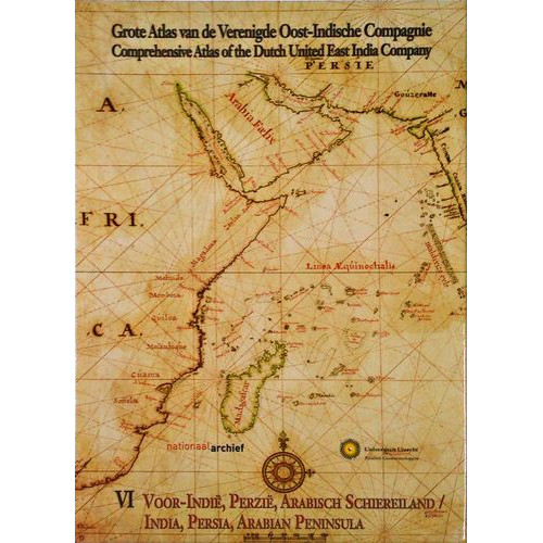 Grote atlas van de Verenigde Oost-Indische Compagnie Comprehensive atlas of the Dutch United East India Company VII : Oost Azie,Birma tot Japan / East Asia,Burma to Japan & Supplement